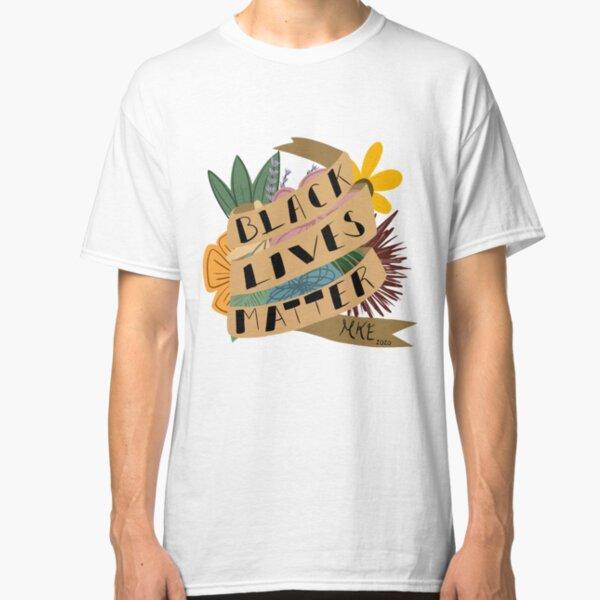 Black Lives Matter - Milwaukee Classic T-Shirt