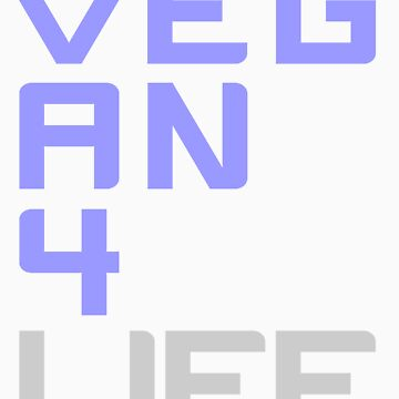 Vegan 4 Life (Blue) by jonathanhughes