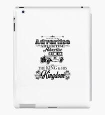 Therefore, Advertise! Advertise! Advertise! The King and His Kingdom!(Black & White) iPad Case/Skin