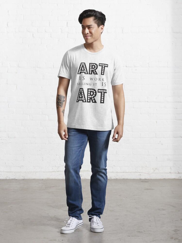 Alternate view of Art Is Work Essential T-Shirt