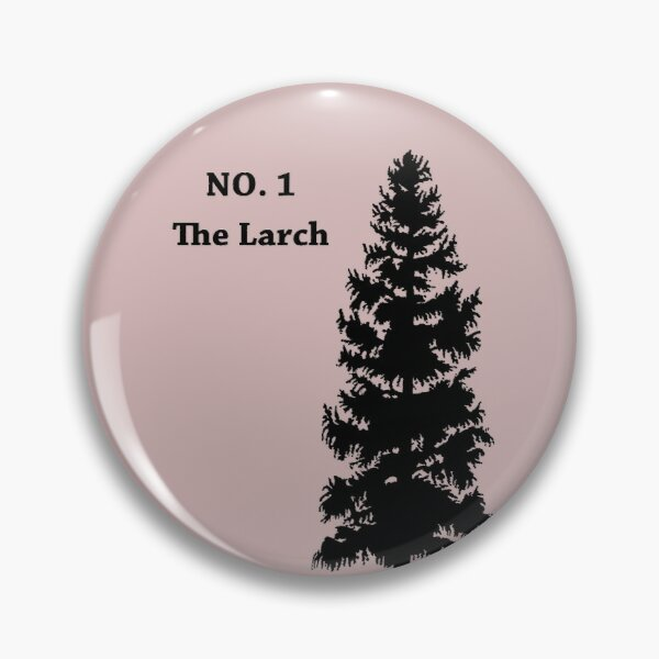 No. 1 - The Larch Pin