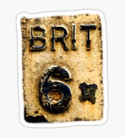 BRIT 6 Sticker