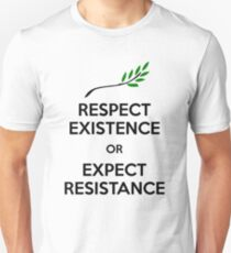 Respect Existence or Expect Resistance Slim Fit T-Shirt