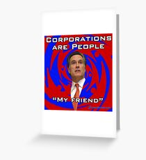 Corporations are people, my friend. Greeting Card