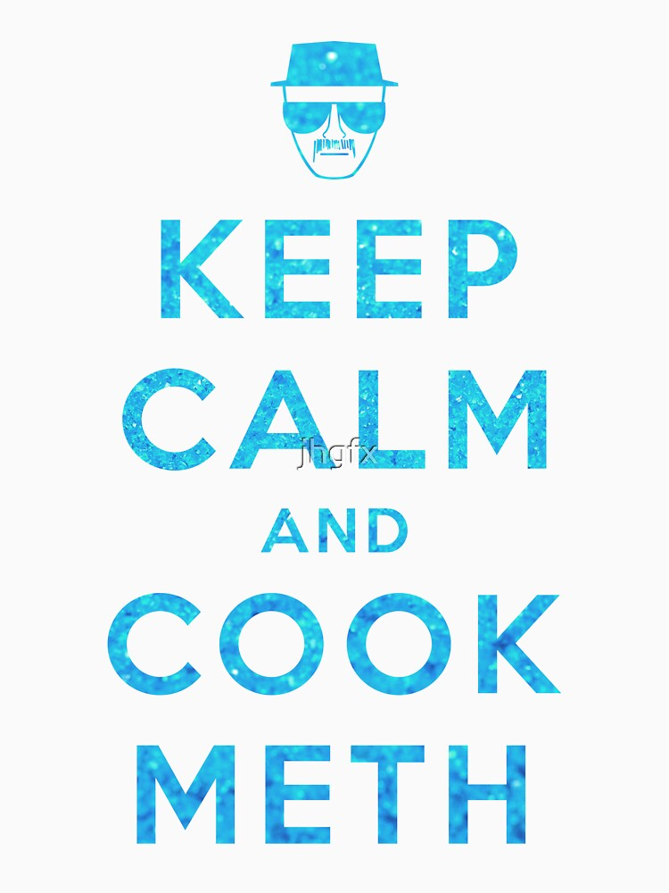 Keep Calm and Cook Meth | Unisex T-Shirt