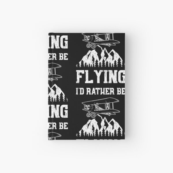 I'd Rather Be Flying Hardcover Journal