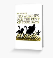 """It means no worries for the rest of your days. Hakuna Matata!"" - Lion King Greeting Card"