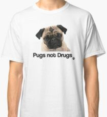 Pugs not Drugs Classic T-Shirt