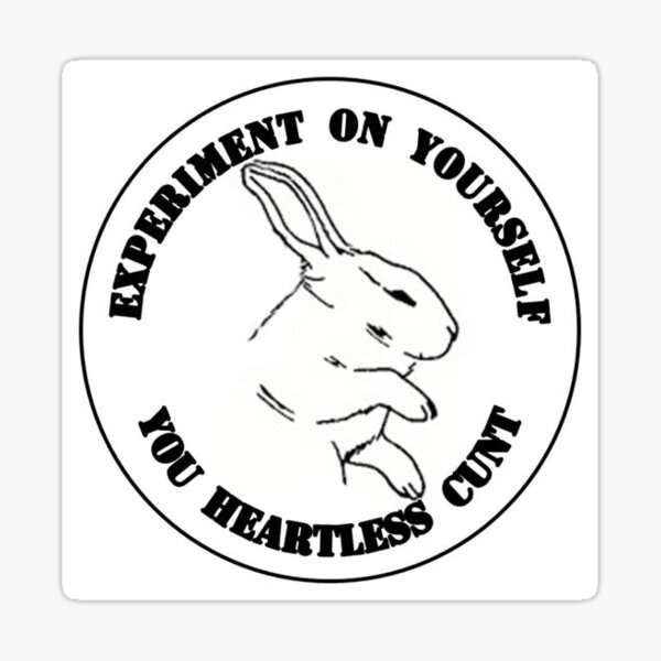 Experiment On Yourself - Animal Rights Sticker