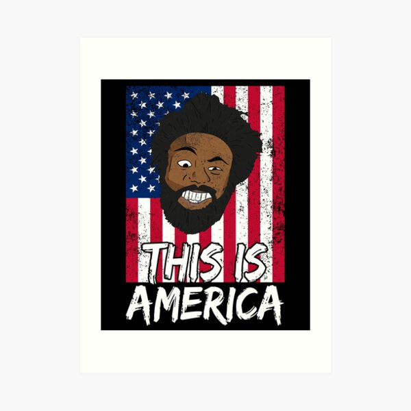 This is America Childish Gambino Art Print