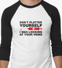 Don't Flatter Yourself, I Was Looking At Your Veins Men's Baseball ¾ T-Shirt