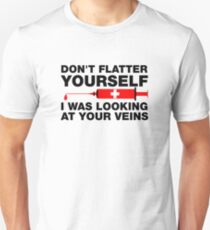 Don't Flatter Yourself, I Was Looking At Your Veins Slim Fit T-Shirt