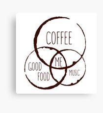 Coffee, good food & music! Canvas Print