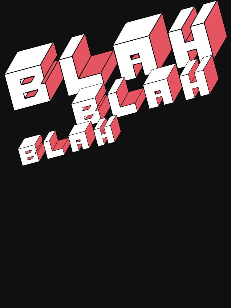 Blah Blah Blah by robotllama