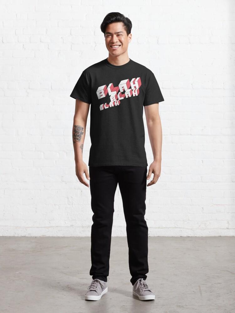 Alternate view of Blah Blah Blah Classic T-Shirt