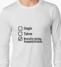 Mentally Dating Rumplestiltskin Long Sleeve T-Shirt