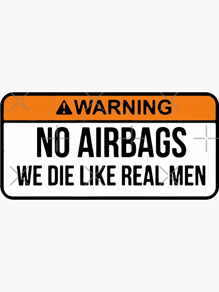 No Airbags We Die Like Real Men by AymenNouioua