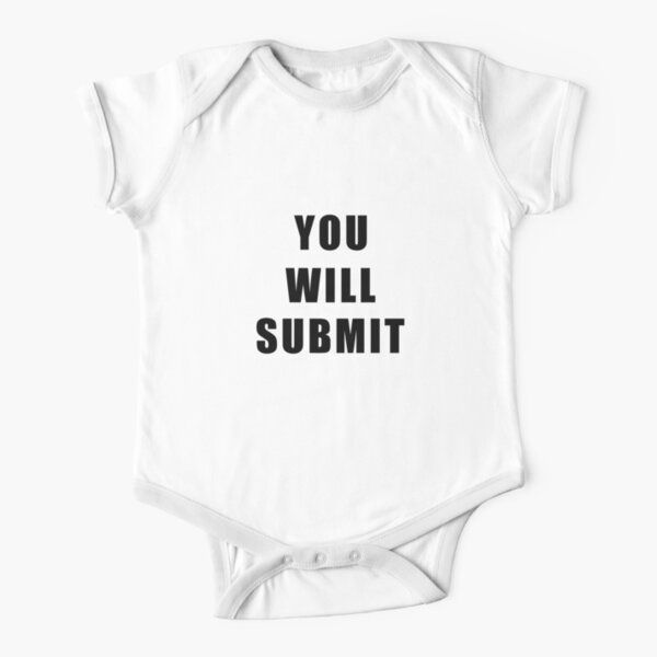 You Will Submit Short Sleeve Baby One-Piece