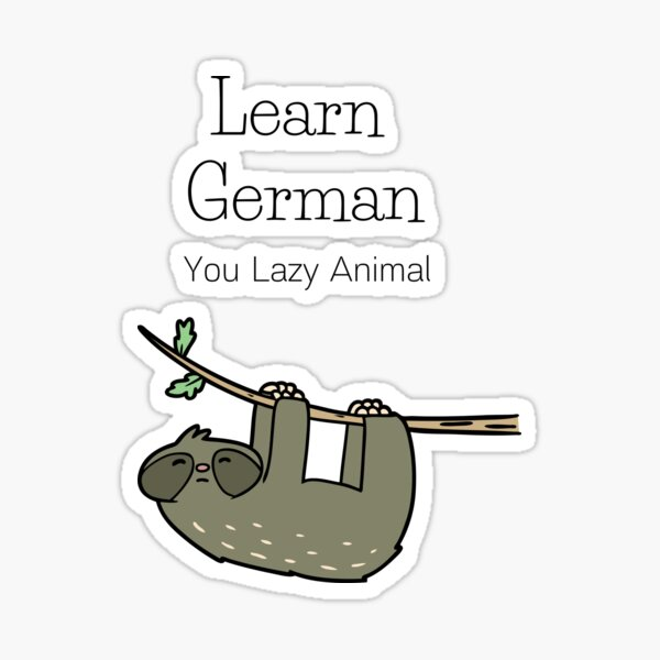 Learn German You Lazy Animal Funny Sloth Faultier Sticker