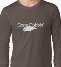 Gone clubbin' Long Sleeve T-Shirt