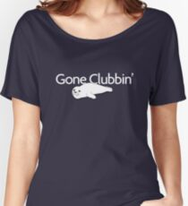 Gone clubbin' Women's Relaxed Fit T-Shirt