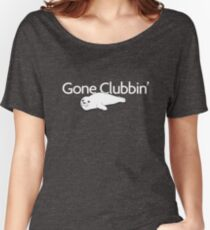 Gone clubbin' Women's Relaxed Fit T-Shirt