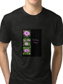 Birthday Wishes Greeting with Pink Daisies Tri-blend T-Shirt