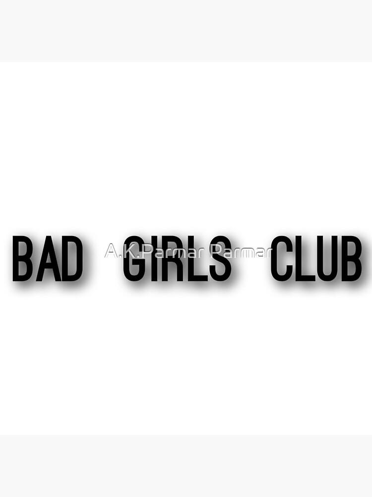 """BAD GIRLS CLUB T shart "" Photographic Print by Parmar567 ..."