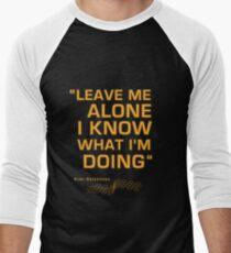 "Kimi Raikkonen  - ""Leave me alone. I know what I'm doing"" Men's Baseball ¾ T-Shirt"