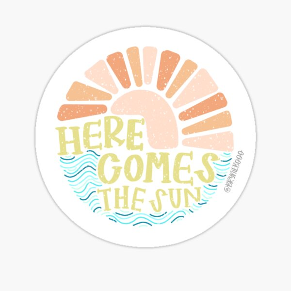 here comes the sun Sticker