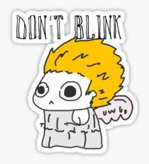 Blink and ur ded. Sticker