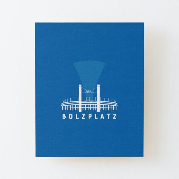 Bolzplatz - Olympiastadion  Aufgezogener Druck auf Holz