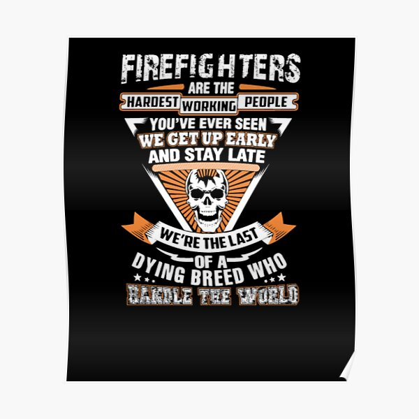Firefighter Were The Last Of A Dying Breed Poster