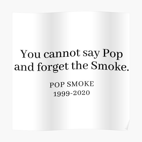 You Cannot Say Pop and Forget the Smoke  Poster