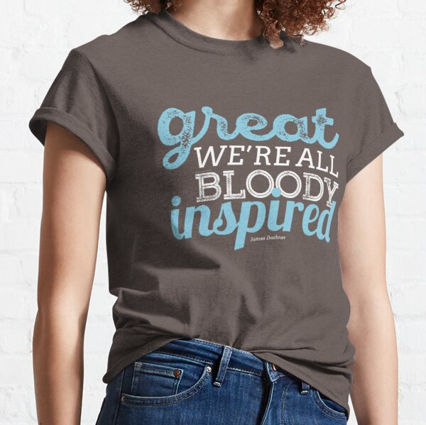 We're All Bloody Inspired Classic T-Shirt