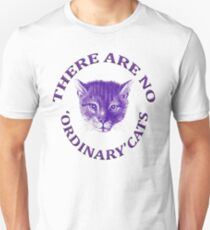 There Are No Ordinary Cats T-Shirt