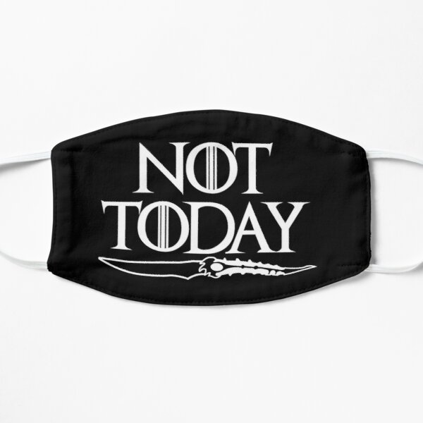 Not Today Mask