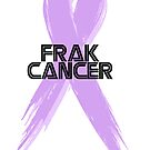 Cancer can go frak off by thistle9997