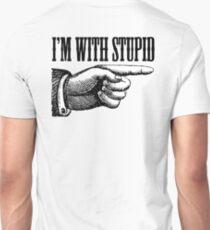 I'M WITH STUPID, Stupid, daft, Thick, dumb, Stupid, Laugh, Joke, Wind up Unisex T-Shirt