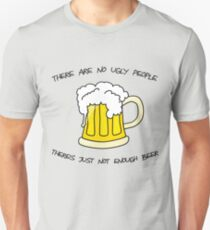 there are no ugly people  Unisex T-Shirt