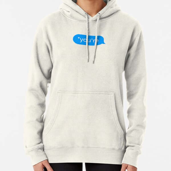 *You're - Chat Bubble Pullover Hoodie