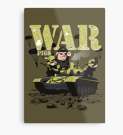 WAR PIGS Metal Print