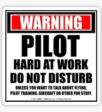 Warning Pilot Hard At Work Do Not Disturb Sticker