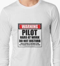 Warning Pilot Hard At Work Do Not Disturb Long Sleeve T-Shirt