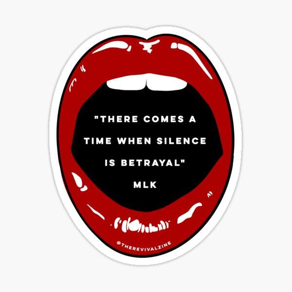 Silence Is Betrayal: Black Lives Matter (MLK)  Sticker