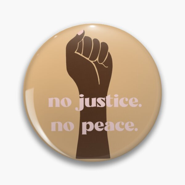 No Justice, No Peace: Black Lives Matter Pin