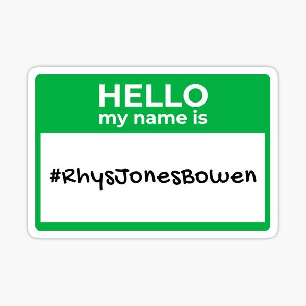 Hello My Name Is (#RhysJonesBowen) Sticker