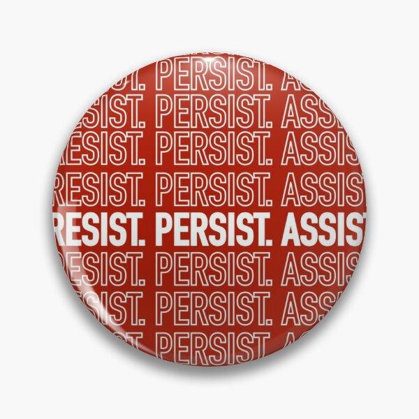Resist. Persist. Assist. (Black Lives Matter.) Pin