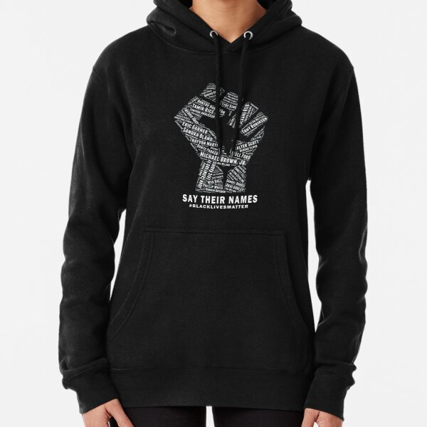 Black Lives Matter: Say Their Names Pullover Hoodie