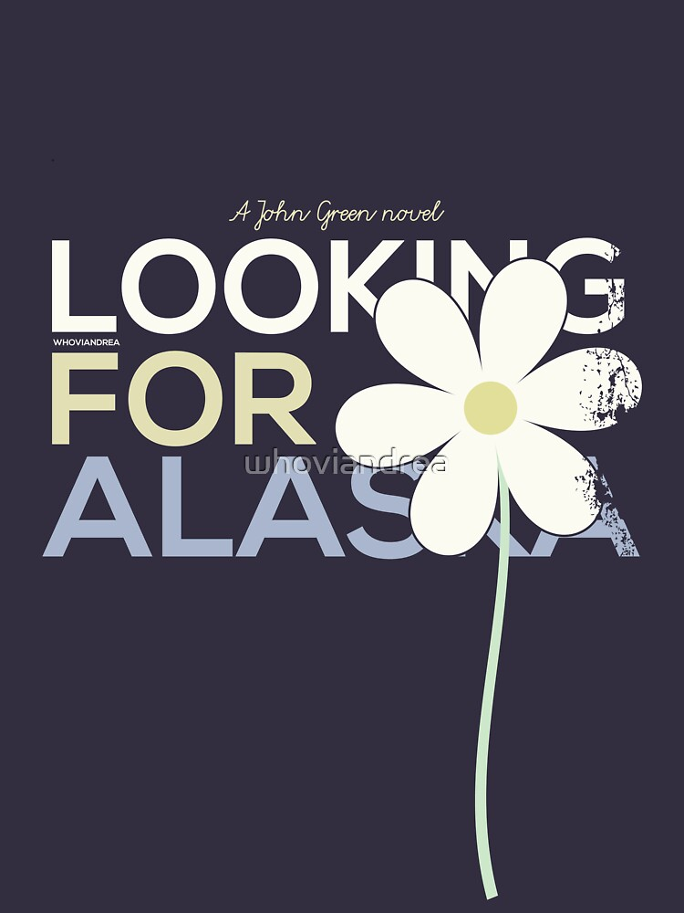 LOOKING FOR ALASKA by whoviandrea
